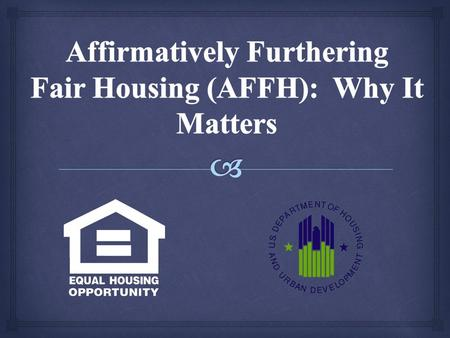  Section 808(d) of the Fair Housing Act, as amended, provides:  All executive departments and agencies shall administer their programs and activities.