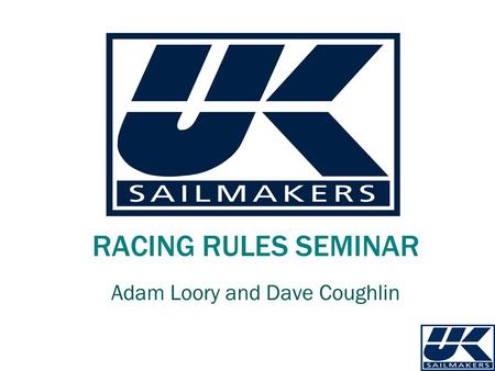 RACING RULES SEMINAR Adam Loory and Dave Coughlin.