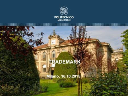 Milano, 16.10.2015 TRADEMARK. A trademark is a sign capable of distinguishing the goods or services produced or provided by one company from those of.