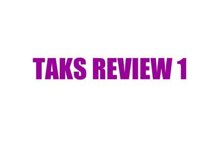 TAKS REVIEW 1. 1607 1776 Signing of the Declaration 1776.
