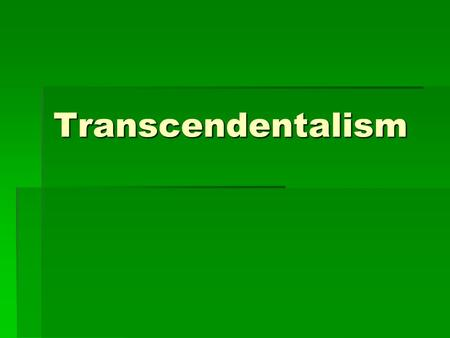 Transcendentalism. Some background...  New England Renaissance (1840- 1855)  Literary outpouring based mainly in the New England states.  Writing is.