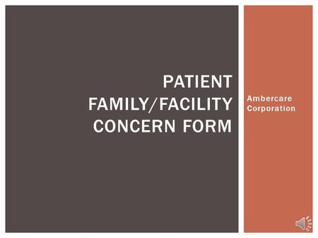 Ambercare Corporation PATIENT FAMILY/FACILITY CONCERN FORM.