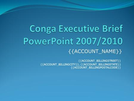{{ACCOUNT_NAME}} {{ACCOUNT_BILLINGSTREET}} {{ACCOUNT_BILLINGCITY}}, {{ACCOUNT_BILLINGSTATE}} {{ACCOUNT_BILLINGPOSTALCODE}}