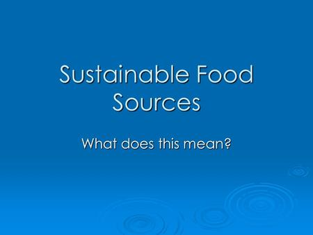 Sustainable Food Sources What does this mean?. Building a Sustainable Local Food System  Forging Links for a Sustainable Food System – West Yorkshire.