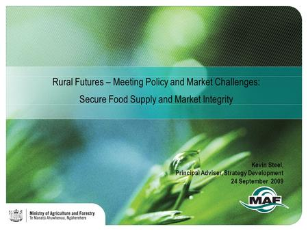 Rural Futures – Meeting Policy and Market Challenges: Secure Food Supply and Market Integrity Kevin Steel, Principal Adviser, Strategy Development 24 September.