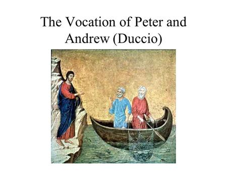 The Vocation of Peter and Andrew (Duccio). Donatello (David in Bronze)