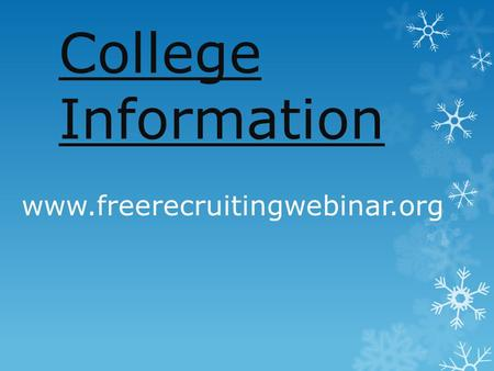 College Information www.freerecruitingwebinar.org.