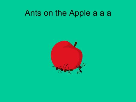 Ants on the Apple a a a.
