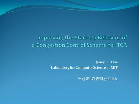 Janey C. Hoe Laboratory for Computer Science at MIT 노상훈, Pllab.