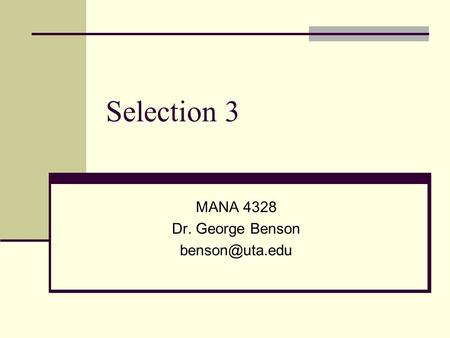 Selection 3 MANA 4328 Dr. George Benson