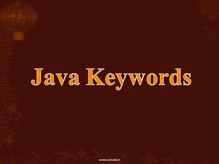 Www.ustudy.in.  In the java programming language, a keyword is one of 50 reserved words which have a predefined meaning in the language; because of this,