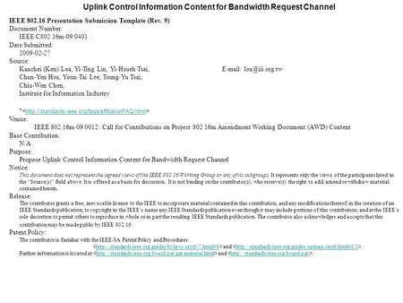 Uplink Control Information Content for Bandwidth Request Channel IEEE 802.16 Presentation Submission Template (Rev. 9) Document Number: IEEE C802.16m-09/0401.