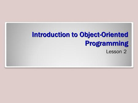 Introduction to Object-Oriented Programming Lesson 2.