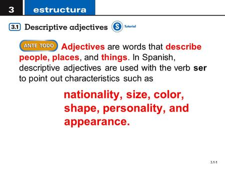 Adjectives are words that describe people, places, and things