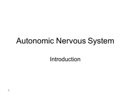 1 Autonomic Nervous System Introduction. 2 The nervous system is divided into: 1- the central nervous system (CNS; the brain and spinal cord) 2- the peripheral.