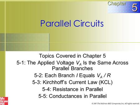5 Parallel Circuits Chapter Topics Covered in Chapter 5