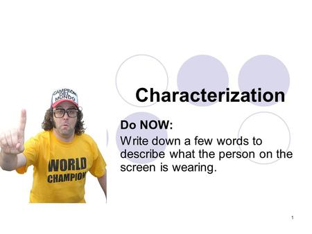 Characterization Do NOW:
