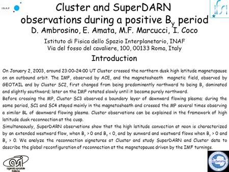 Cluster and SuperDARN observations during a positive B y period D. Ambrosino, E. Amata, M.F. Marcucci, I. Coco Istituto di Fisica dello Spazio Interplanetario,