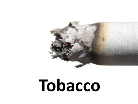 Tobacco. Effects of Nicotine Causes liver to release glycogen, raising blood sugar level Inhibits production of urine in kidneys Stimulates adrenal glands.