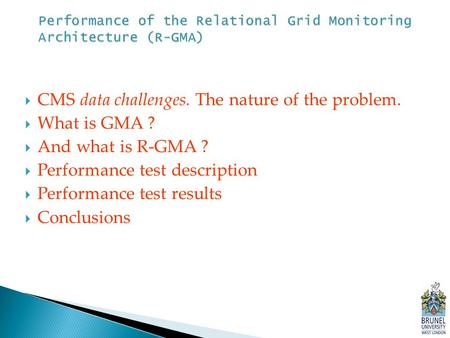  CMS data challenges. The nature of the problem.  What is GMA ?  And what is R-GMA ?  Performance test description  Performance test results  Conclusions.