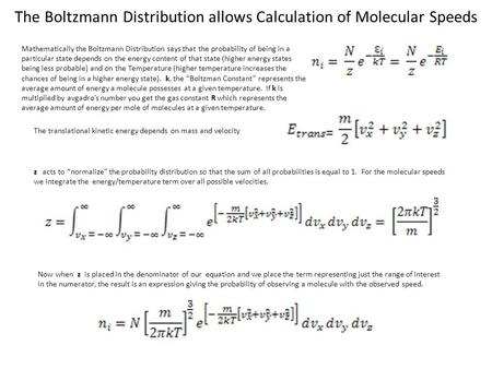 The Boltzmann Distribution allows Calculation of Molecular Speeds Mathematically the Boltzmann Distribution says that the probability of being in a particular.