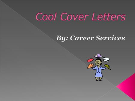  A cover letter is a business letter written to a prospective employer to express your interest in and qualifications for a position.  It accompanies.