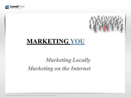 MARKETING YOU Marketing Locally Marketing on the Internet.
