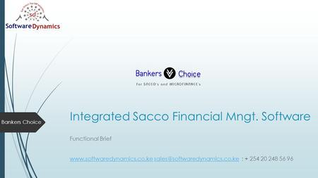 Integrated Sacco Financial Mngt. Software Functional Brief  ; + 254 20.