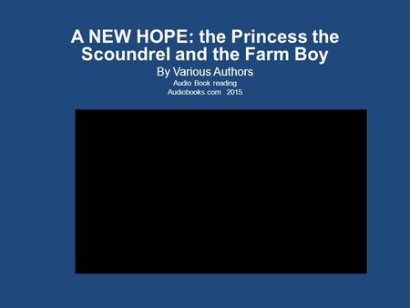 A NEW HOPE: the Princess the Scoundrel and the Farm Boy