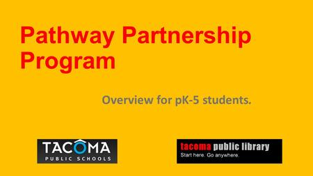 Pathway Partnership Program Overview for pK-5 students.