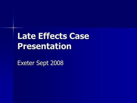 Late Effects Case Presentation Exeter Sept 2008. Ms J W Diagnosed Acute Lymphoblastic Leukaemia 1981 aged 5 yrs Diagnosed Acute Lymphoblastic Leukaemia.