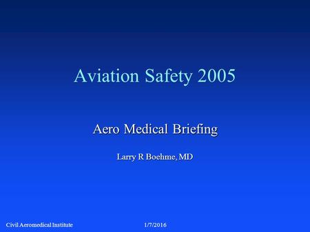 Aero Medical Briefing Larry R Boehme, MD