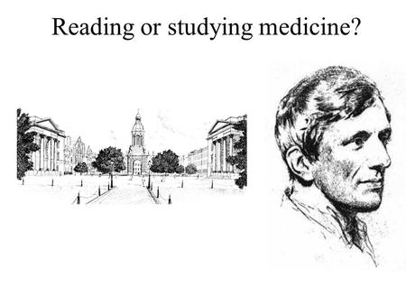 Reading or studying medicine?. Education What remains when what has been learned has been forgotten.