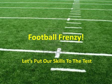 Football Frenzy! Let's Put Our Skills To The Test.