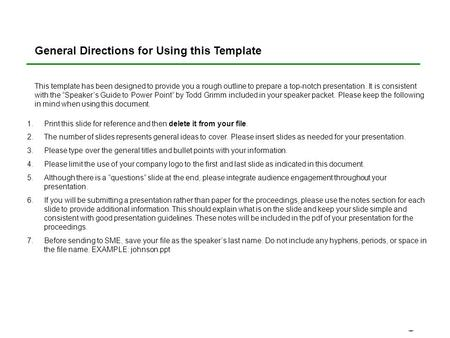 General Directions for Using this Template This template has been designed to provide you a rough outline to prepare a top-notch presentation. It is consistent.