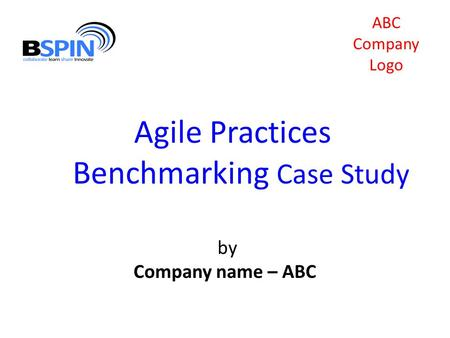 Agile Practices Benchmarking Case Study ABC Company Logo by Company name – ABC.