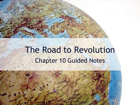 The Road to Revolution Chapter 10 Guided Notes. Texas Under Mexico's Rule In 1824, Mexico adopted the Constitution of 1824 which established a federal.