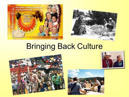 Bringing Back Culture. Protecting and Restoring Languages.