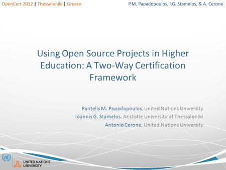 Using Open Source Projects in Higher Education: A Two-Way Certification Framework Pantelis M. Papadopoulos, United Nations University Ioannis G. Stamelos,