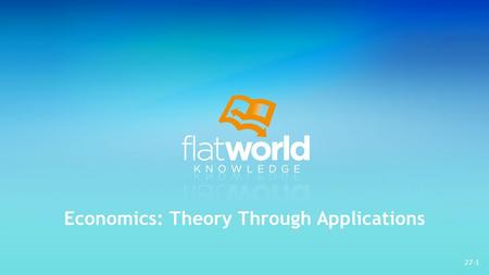 27-1 Economics: Theory Through Applications. 27-2 This work is licensed under the Creative Commons Attribution-Noncommercial-Share Alike 3.0 Unported.