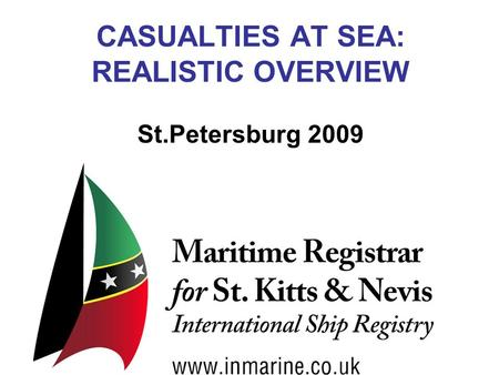 CASUALTIES AT SEA: REALISTIC OVERVIEW St.Petersburg 2009.
