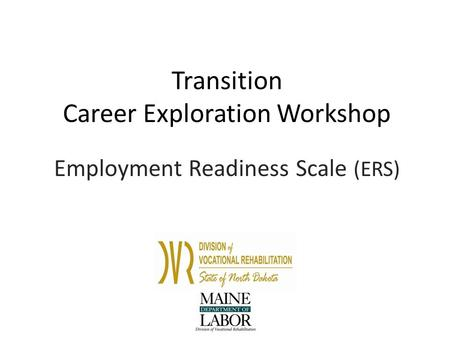 Transition Career Exploration Workshop Employment Readiness Scale (ERS)