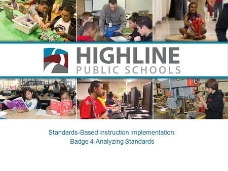 Standards-Based Instruction Implementation: Badge 4-Analyzing Standards.