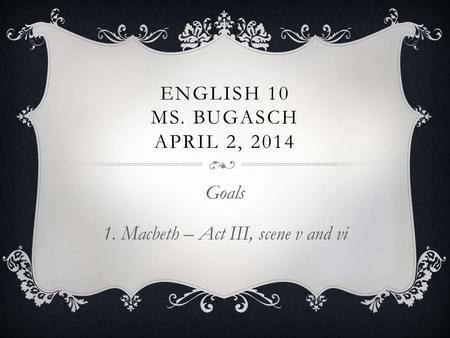 English 10 Ms. Bugasch April 2, 2014