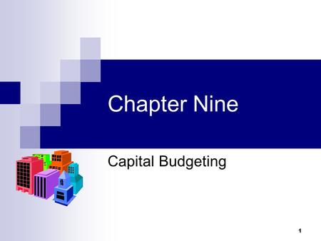 1 Chapter Nine Capital Budgeting. 2 Capital Budgeting Decisions require sizable commitments of cash. are expected to generate returns that will last more.