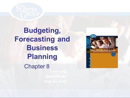 Budgeting, Forecasting and Business Planning Chapter 8.