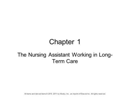The Nursing Assistant Working in Long-Term Care