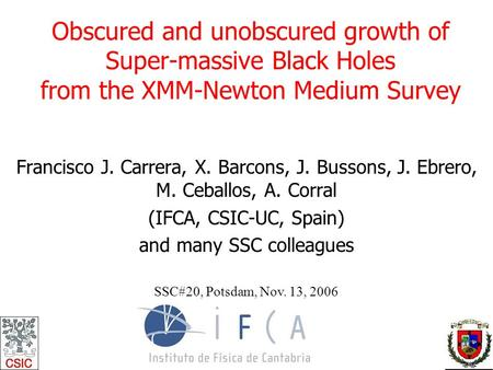 Obscured and unobscured growth of Super-massive Black Holes from the XMM-Newton Medium Survey Francisco J. Carrera, X. Barcons, J. Bussons, J. Ebrero,
