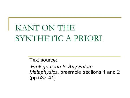 KANT ON THE SYNTHETIC A PRIORI