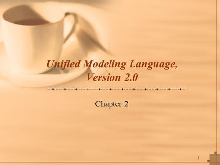 1 Unified Modeling Language, Version 2.0 Chapter 2.